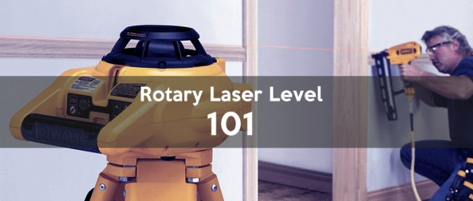 How To Use a Rotary Laser Level & Its Applications